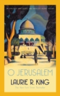 O Jerusalem : A thrilling mystery for Mary Russell and Sherlock Holmes