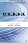 Coherence : The Secret Science of Brilliant Leadership