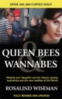 Queen Bees And Wannabes for the Facebook Generation : Helping your teenage daughter survive cliques, gossip, bullying and boyfriends