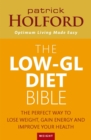 The Low-GL Diet Bible : The perfect way to lose weight, gain energy and improve your health