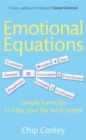 Emotional Equations : Simple formulas to help your life work better