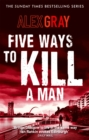 Five Ways To Kill A Man : Book 7 in the million-copy bestselling detective series