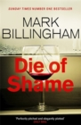 Die of Shame : The Number One Sunday Times bestseller