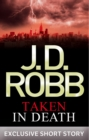 Taken in Death : In Death Novella - eBook