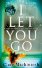 I Let You Go : The Richard & Judy Bestseller