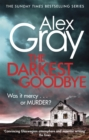 The Darkest Goodbye : Book 13 in the million-copy bestselling detective series