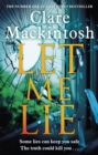 Let Me Lie : The Number One Sunday Times Bestseller