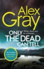 Only the Dead Can Tell : Book 15 in the million-copy bestselling detective series