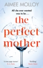 The Perfect Mother : A gripping thriller with a nail-biting twist - Book