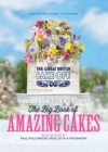 The Great British Bake Off: The Big Book of Amazing Cakes - Book