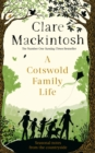 A Cotswold Family Life : heart-warming stories of the countryside from the bestselling author - eBook