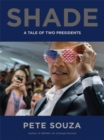 Shade : A Tale of Two Presidents - Book