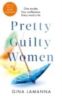 Pretty Guilty Women : A deliciously twisty thriller you won't want to put down - Book