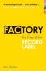 Factory : The Story of the Record Label