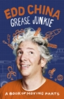 Grease Junkie : A book of moving parts - Book