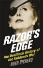 Razor's Edge : The Unofficial History of the Falklands War