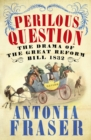 Perilous Question : The Drama of the Great Reform Bill 1832