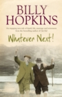 Whatever Next! (The Hopkins Family Saga, Book 7) : An engaging tale of family life, marriage and retirement