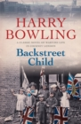 Backstreet Child : War brings fresh difficulties to the East End (Tanner Trilogy Book 3) - Book