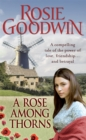 A Rose Among Thorns : A heartrending saga of family, friendship and love - Book