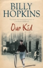 Our Kid (The Hopkins Family Saga, Book 3) : The funny and heart-warming story of a northern childhood