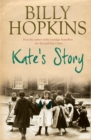 Kate's Story (The Hopkins Family Saga, Book 2) : A heartrending tale of northern family life