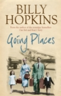 Going Places (The Hopkins Family Saga, Book 5) : An endearing account of bringing up a family in the 1950s