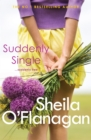 Suddenly Single : An unputdownable tale full of romance and revelations - eBook
