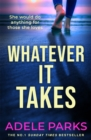 Whatever It Takes : The unputdownable hit from the Sunday Times and ebook bestseller - eBook