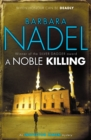 A Noble Killing (Inspector Ikmen Mystery 13) : An enthralling shocking crime thriller
