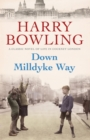 Down Milldyke Way : A touching saga of heartbreak, grit and emotion