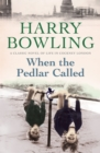 When the Pedlar Called : A gripping saga of family, war and intrigue