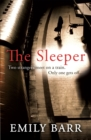 The Sleeper: Two strangers meet on a train. Only one gets off : : A dark and gripping psychological thriller - Book