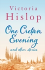 One Cretan Evening and Other Stories - eBook