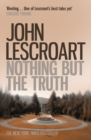 Nothing But the Truth (Dismas Hardy series, book 6) : A courtroom drama filled with secrets and suspense