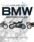The Complete Book of BMW Motorcycles : Every Model Since 1923