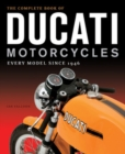 The Complete Book of Ducati Motorcycles : Every Model Since 1946