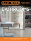 Black & Decker Complete Guide to Bathrooms 5th Edition : Dazzling Upgrades & Hardworking Improvements You Can Do Yourself