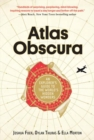 Atlas Obscura : An Explorer's Guide to the World's Most Unusual Places