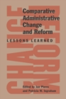 Comparative Administrative Change and Reform : Lessons Learned