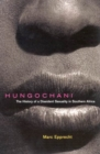 Hungochani : The History of a Dissident Sexuality in Southern Africa, Second Edition