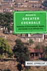 Welcome to Greater Edendale : Histories of Environment, Health, and Gender in an African City