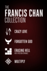 The Francis Chan Collection : Crazy Love, Forgotten God, Erasing Hell, and Multiply