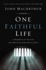 One Faithful Life : A Harmony of the Life and Letters of Paul