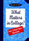 What Matters in College? : Four Critical Years Revisited