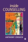 Inside Counselling : Becoming and Being a Professional Counsellor