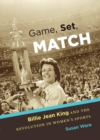 Game, Set, Match : Billie Jean King and the Revolution in Women's Sports