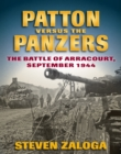 Patton versus the Panzers : The Battle of Arracourt, September 1944