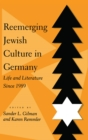 Reemerging Jewish Culture in Germany : Life and Literature Since 1989