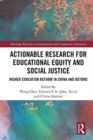 Actionable Research for Educational Equity and Social Justice : Higher Education Reform in China and Beyond